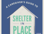 Caregivers Guide to Sheltering in Place